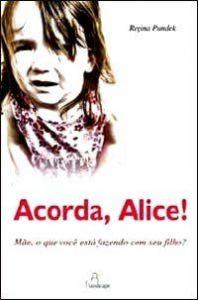 Acorda, Alice!
